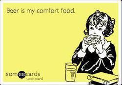 Beer is my comfort food!