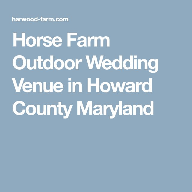 Horse Farm Outdoor Wedding Venue in Howard County Maryland