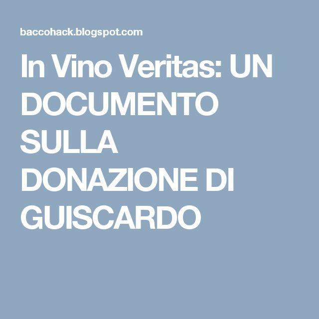 In Vino Veritas: UN DOCUMENTO SULLA DONAZIONE DI GUISCARDO
