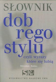 Słownik dobrego stylu - Mirosław Bańko