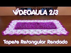 Tapete Retangular Rendado 1/3 - YouTube