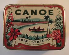 ANOTHER - RARE - Early CANOE Tobacco Tin Shag Tobacco