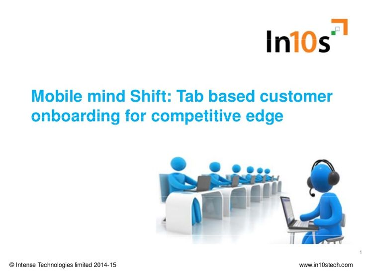 In the Customer age , enterprises who do not adapt to digital technologies for transforming customer centric processes loose out in the game. Mobility is becoming pervasive and customer onboarding is the critical first step of your relationship with your customer. Digital experience while onboarding has the dual advantage of delivering competitive edge and enabling a quicker start of the relationship.