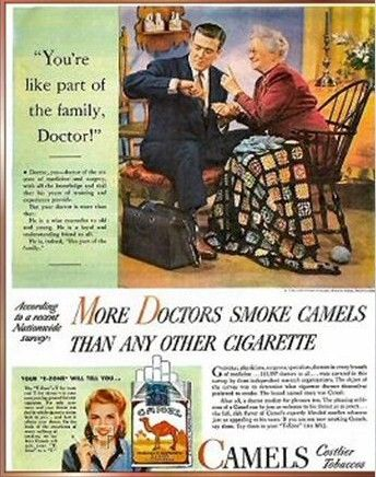 """""""More Doctors smoke Camels than any other cigarette.""""  If they only knew then what they know now, many of our parents would still be alive today.  Prescribing a death sentence"""