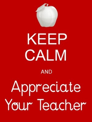 Made this for you...Keep Calm and Appreciate Your Teacher!  ~Michelle