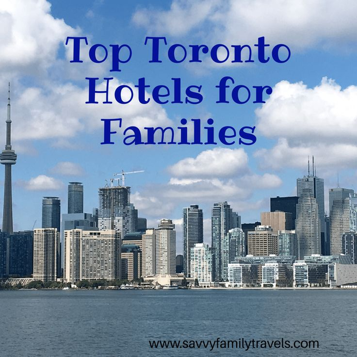 Top Toronto Hotels for Families: Our list of the top Toronto hotels for families that are close to all the top attractions and will make your visit enjoyable for the whole family.