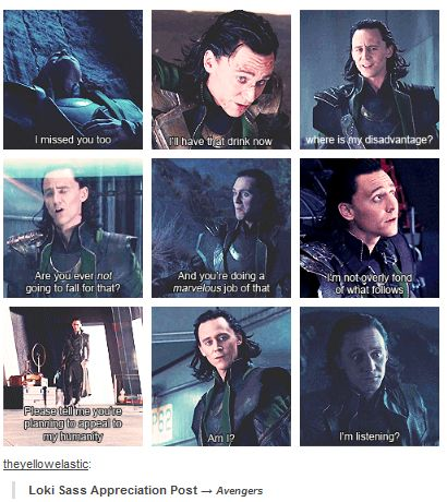 Loki of Asgard is burdened with glorious sass...>> many people say 'you've been burned. He says Loki'd