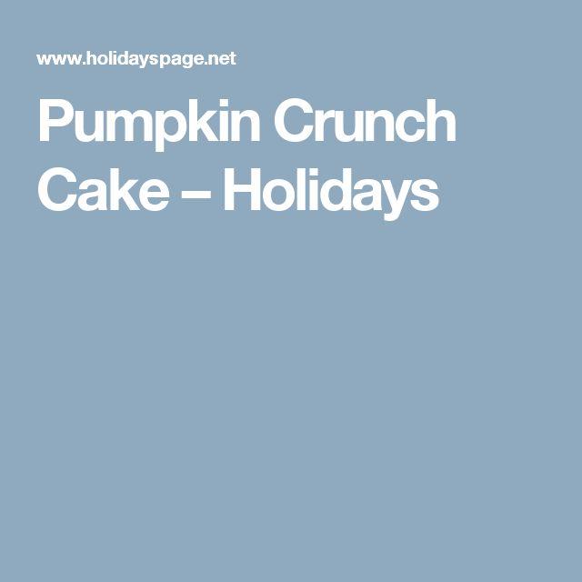 Pumpkin Crunch Cake – Holidays