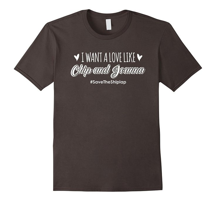 Download Amazon.com: I Want a Love Like Chip and Joanna T-Shirt ...