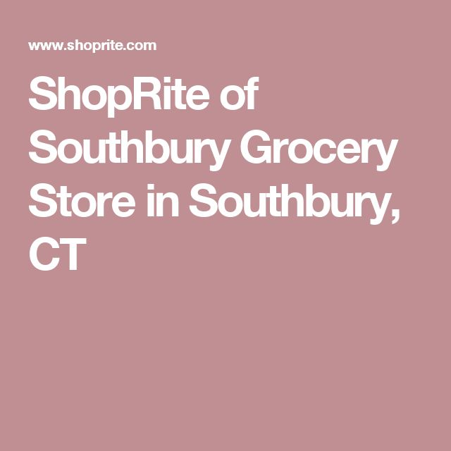 ShopRite of Southbury Grocery Store in Southbury, CT