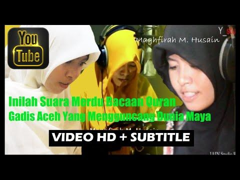 Inilah Suara Merdu Bacaan Quran Gadis Aceh Indonesia Yang Mengguncang Dunia Maya!!! HQ+HD+Subtitle - YouTube