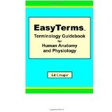 EasyTerms Terminology Guidebook for Human Anatomy and Physiology (Paperback)By Ed Creager