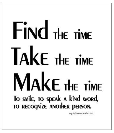 TimeThoughts, Life Quotes, Kind Words, Life Lessons, Finding, Make Time, Living, Inspiration Quotes, Kind Matter