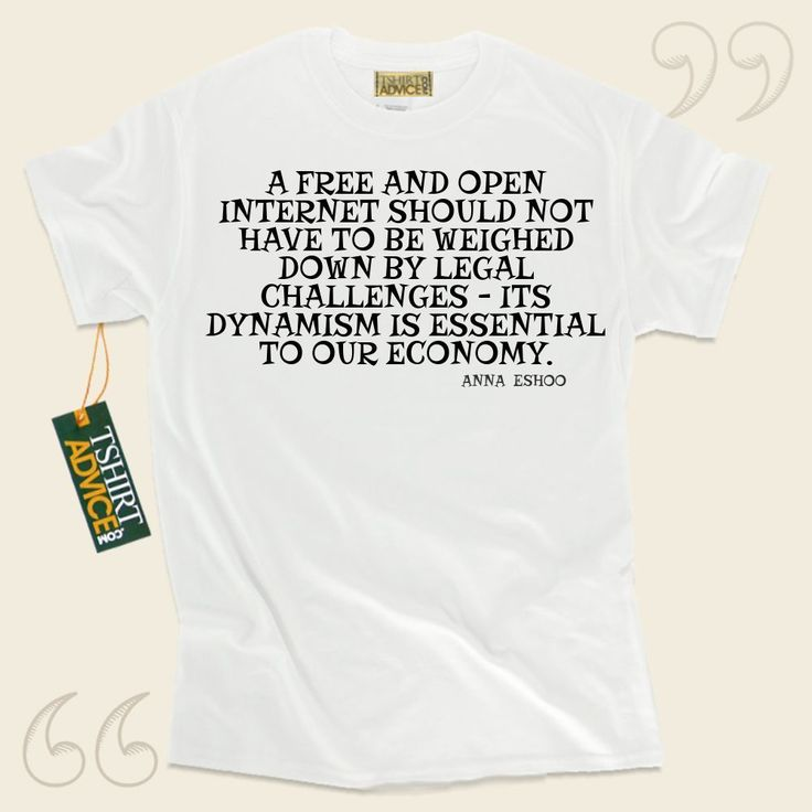 A free and open Internet should not have to be weighed down by legal challenges – its dynamism is essential to our economy.-Anna Eshoo This amazing  saying tshirt  will never go out of style. We produce classic  saying tshirts ,  words of understanding shirts ,  beliefs tee shirts , along... - http://www.tshirtadvice.com/anna-eshoo-t-shirts-a-free-and-open-wisdom-tshirts/