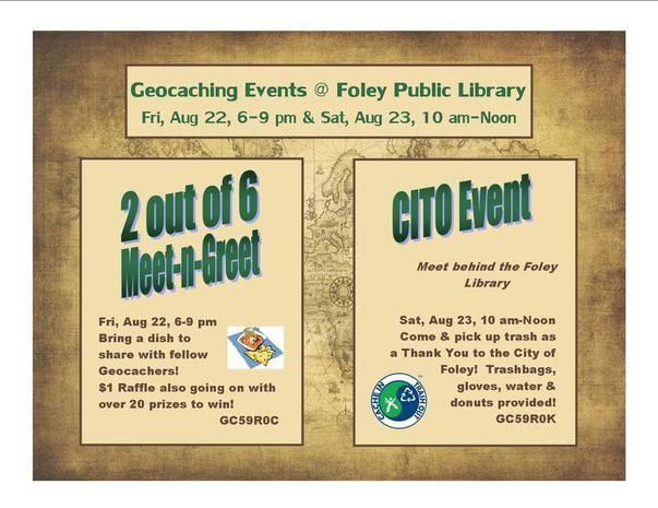Foley Public Library will be sponsoring two Geocaching Events. A 2 out of 6 Meet-in-Greet on Fri, Aug 22, 6-9 pm, and a CITO Event on Sat, Aug 23, 10 am-Noon. Both events count separately towards the 7 Souvenirs of August @ www.geocaching.com!