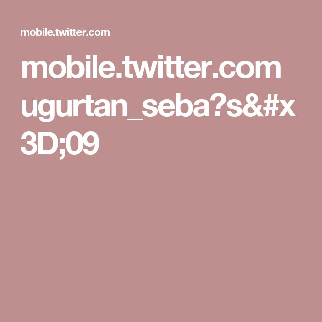 mobile.twitter.com ugurtan_seba?s=09