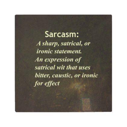 Sarcasm Definition Metal Print - cool gift idea unique present special diy