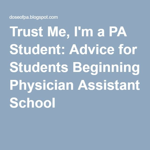 Trust Me, I'm a PA Student: Advice for Students Beginning Physician Assistant School