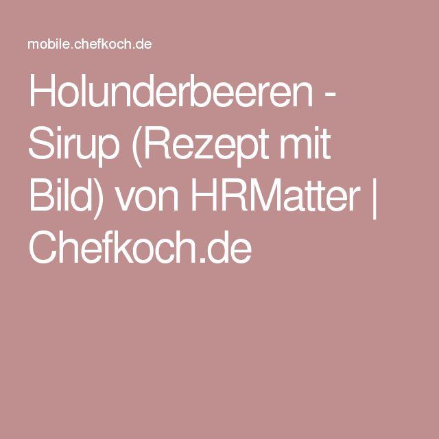 Holunderbeeren - Sirup (Rezept mit Bild) von HRMatter | Chefkoch.de