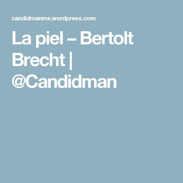 La piel – Bertolt Brecht   @Candidman