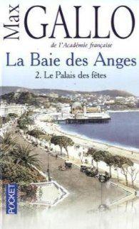 La Baie des Anges, Tome 2 : Le palais des fêtes par Max Gallo
