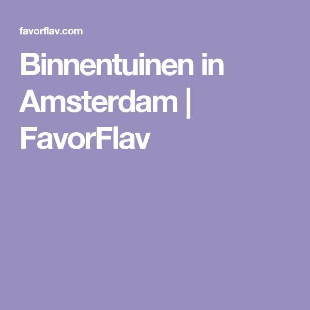 Binnentuinen in Amsterdam | FavorFlav