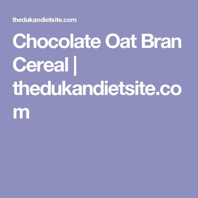 Chocolate Oat Bran Cereal   thedukandietsite.com