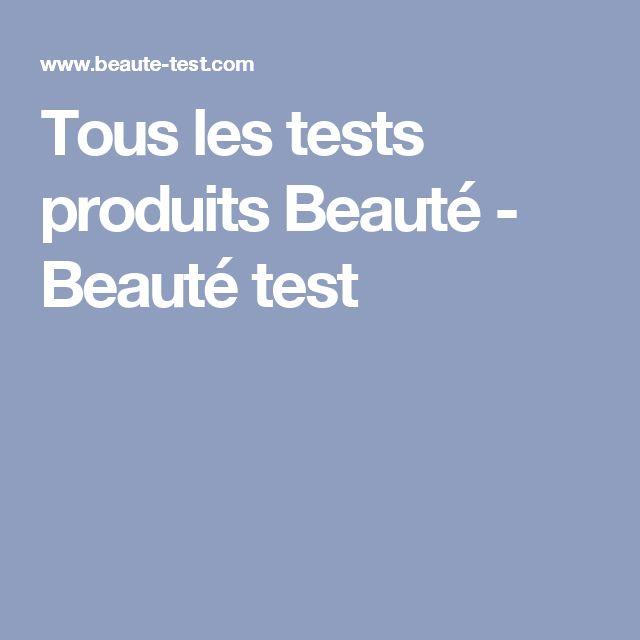 Tous les tests produits Beauté - Beauté test
