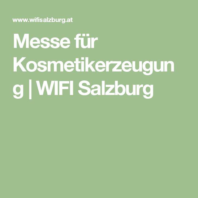 Messe für Kosmetikerzeugung | WIFI Salzburg
