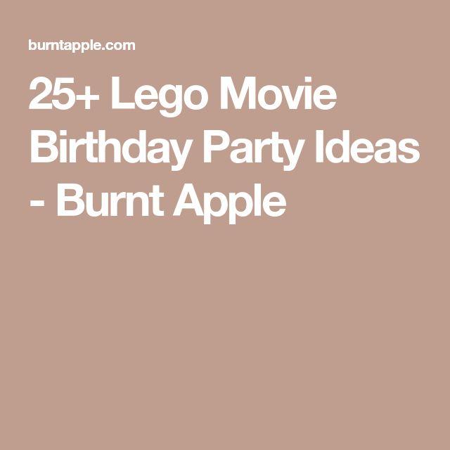 25+ Lego Movie Birthday Party Ideas - Burnt Apple