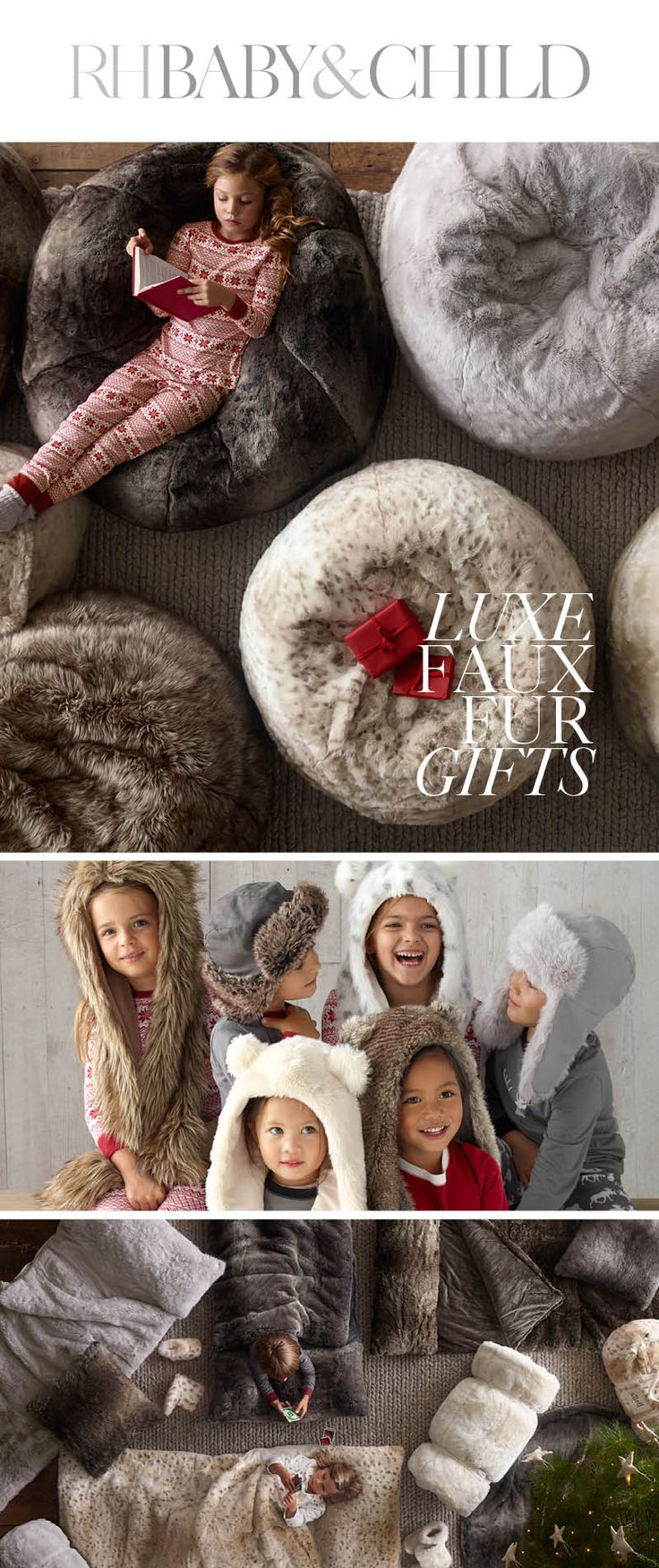 Unsurpassed in softness, our luxe faux fur sleeping bags, bean bags and apparel swathe your wee one in warmth and coziness during the cold winter months. Shop all luxe faux fur gifts at RH Baby & Child. Save 25% on everything with the RH Members Program.