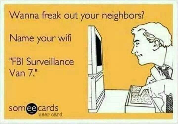 """HAHAHA!! ((I would like to name mine """"My asshole neighbor w/ the TWC truck needs to park in front of his OWN f'in house or in his OWN driveway!!""""......but it's too long!))"""