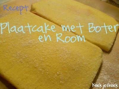 Koekjeshoek: Recept: Plaatcake met room en boter