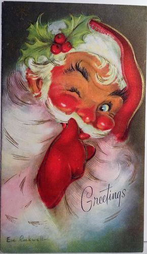50s Eve Rockwell Winking Santa - This is still how I imagine him to look like - not the modern visions of him you see on decorations today