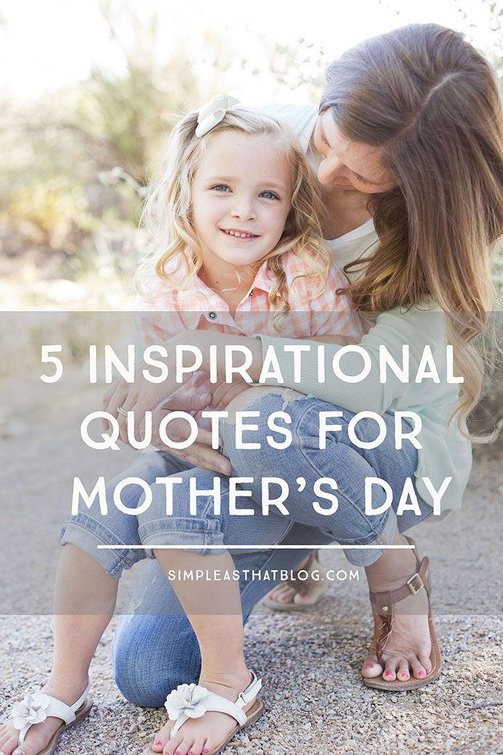5 Inspirational Quotes for Mother's Day Mothers, Quotes