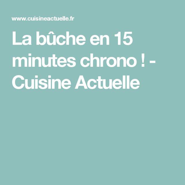 La bûche en 15 minutes chrono ! - Cuisine Actuelle