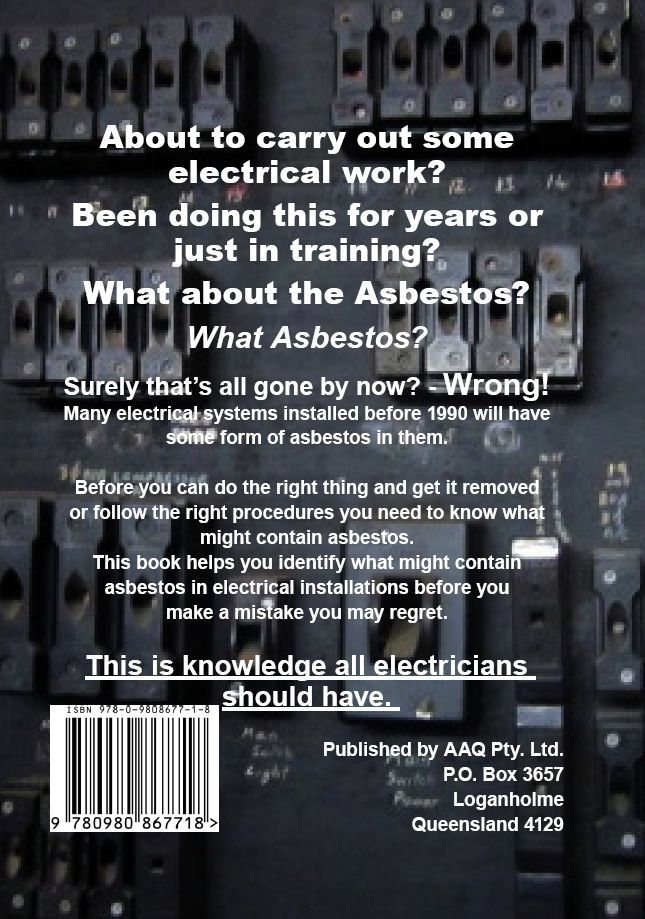 We created a book especially for electricians as they are one of the groups most at risk from contracting an Asbestos related disease. This is the rear cover