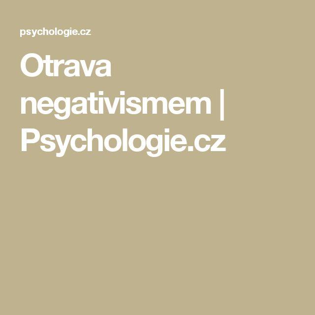 Otrava negativismem | Psychologie.cz