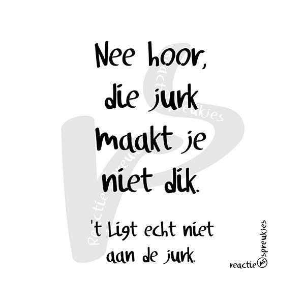 Te dik (© Heidi, Reactie Spreukjes) #jurk