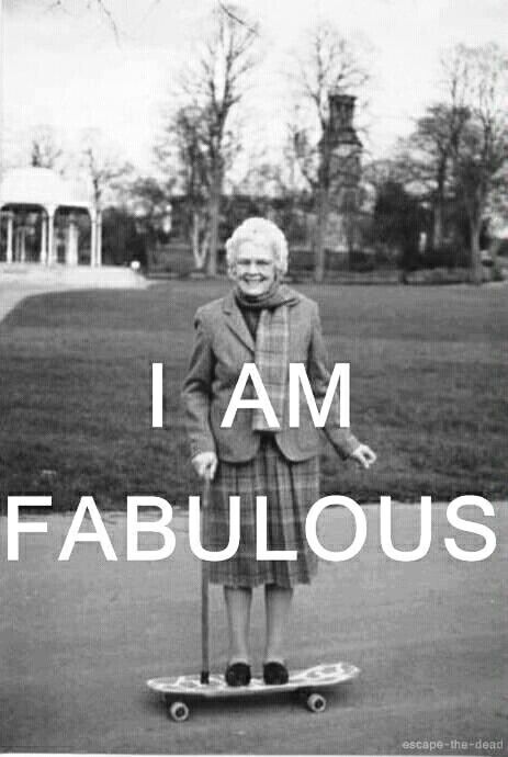 That'll be me, when I'm 80! LOL