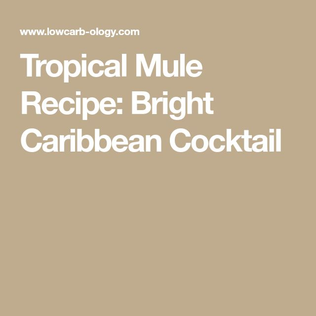 Tropical Mule Recipe: Bright Caribbean Cocktail