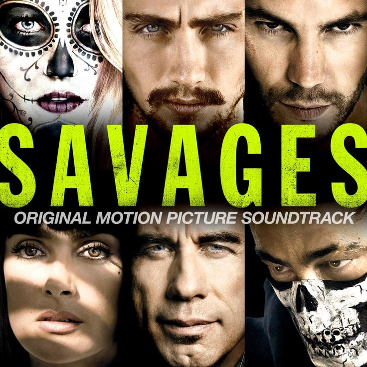 """Savages"" movie soundtrack, 2012."