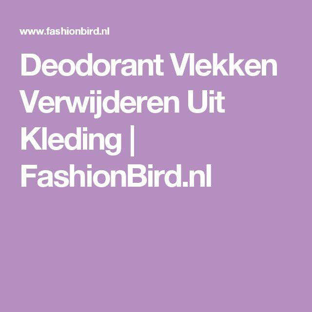 Deodorant Vlekken Verwijderen Uit Kleding | FashionBird.nl