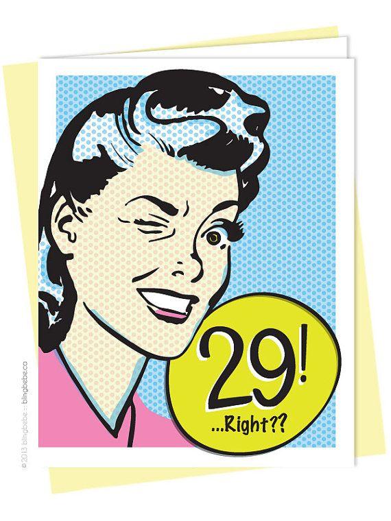Happy Birthday! 29 Right?
