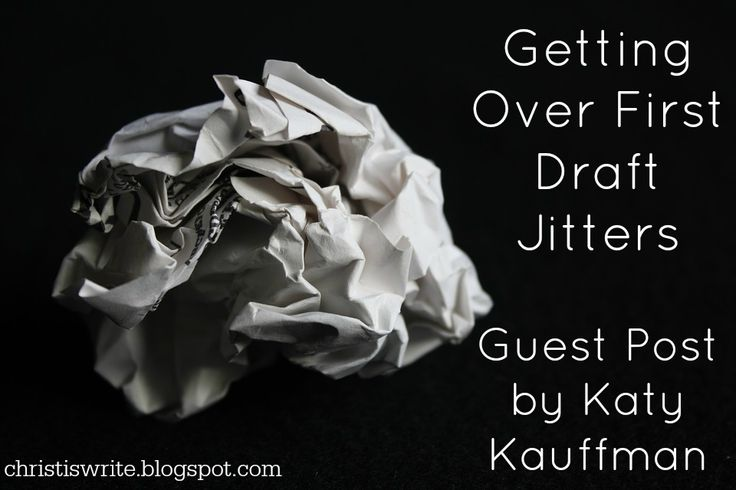 Getting Over First Draft Jitters by Katy Kauffman #amwriting #amediting #nanowrimo #writingcraft #writinglife #amblogging  #christiswrite #writinghelp #writingadvice http://christiswrite.blogspot.com/search?updated-max=2016-08-10T05:00:00-07:00&max-results=3