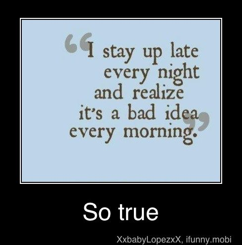 truth: Truth, Funny, Damn Night, Morning Person, Inspirational Thoughts, Mylife, Mornings