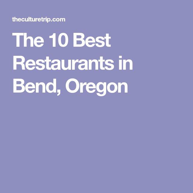 The 10 Best Restaurants in Bend, Oregon