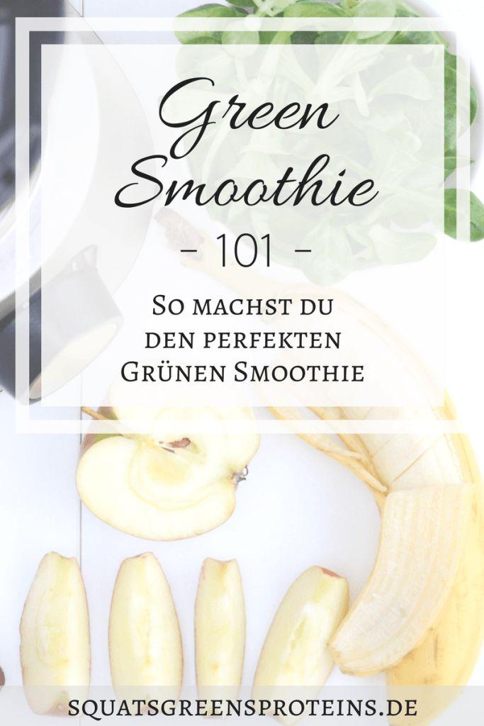 Green Smoothie 101 - Guide Grüne Smoothies Wie du den perfekten grünen Smoothie zubereitest - Gesundheit Fitness Abnehmen Vegan - Squats, Greens & Proteins