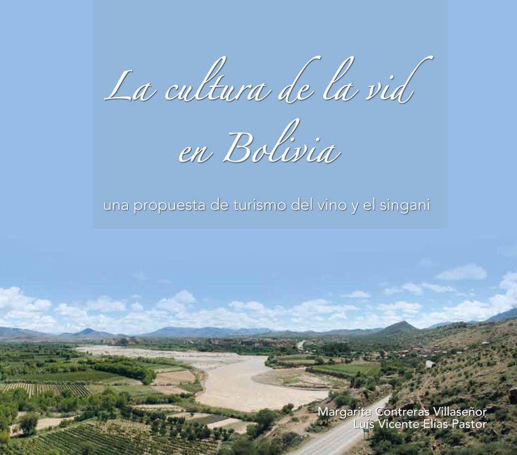 Estudio antropológico que muestra los valores culturales de la vid boliviana, su cultivo y sus productos.