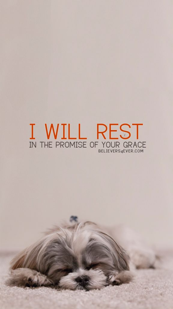 I will rest on the promise of your grace. Free Christian lock screen wallpaper for your mobile phone.